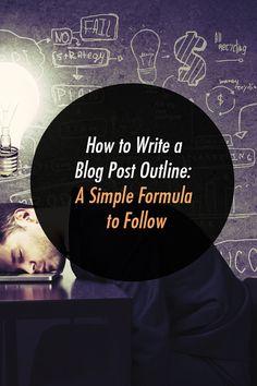 How to Write a Blog Post Outline: A Simple Formula to Follow @ https://plus.google.com/u/0/117972457645869749800/posts/MXMA7uJVckY