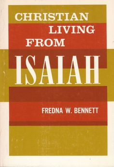 Christian Living from Isaiah by Fredna W Bennett 1968 Guide for Group Study