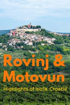 Rovinj and Motovun, two highlights of Istria, Croatia.