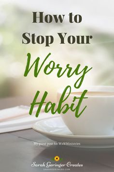 How to Stop Your Worry Habit: Use these scriptures to help you overcome. #worry #anxiety #christianmeditation #anxietyrelief