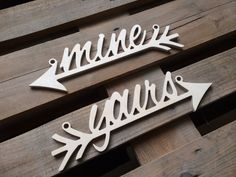 you are MINE I am YOURS  chair sign arrows  available   by SunFla