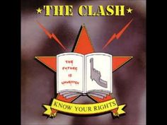 ▶ The Clash - Know Your Rights (HD) - YouTube