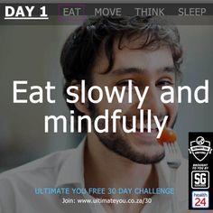 Welcome to Day 23 of the Free Ultimate You Healthy Habits Challenge brought to you by Sleekgeek and Welcome to Day 1 of your 30 DAYS OF HEALTHY HABITS! Today we say: eat slowly and mindfully. 8 Week Challenge, Health Challenge, Eat Slowly, Singles Day, For Your Health, Diet And Nutrition, Healthy Habits, Challenges, Weight Loss