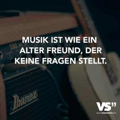 ...Musik ist wie ein alter Freund.....!!!✌✌