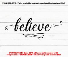 SVG PNG Believe svg, cutting file, svg file, cut file, cricut, silhouette, believes svg, farmhouse, rustic home, for transfer