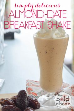 Simply Delicious Almond Date Breakfast Shake... this thing makes me go YUM!
