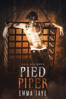Join us on tour for the #NewRelease with Trailer and Excerpts Title: PIED PIPER Grim and Sinister Delights Author: EMMA JAYE A DeMMonica Dark Romance #piedpiper #dark #paranormal #mmromance #fairytaleretelling #emmajaye #bookreview @EmmaJayeAuthor