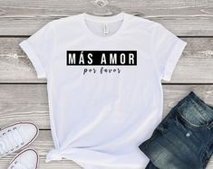 nnMAS AMOR TSHIRT AYnnnn , This t-shirt is Made To Order, one by one printed so we can control the quality. Teacher Shirts, Mom Shirts, T Shirts For Women, T Shirt Custom, Shirt Print Design, Tee Shirt Designs, T Shirt Painting, Mothers Day Shirts, Love Shirt