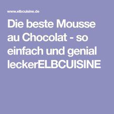 Die beste Mousse au Chocolat - so einfach und genial leckerELBCUISINE