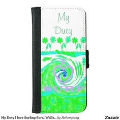 My Duty I love Surfing floral Wallet Case #lovely #design #Achempong #Zazzle #Online #Shopping #Store #Gifts - #Shirts, #Posters, #Art, & #more #Gift #Ideas