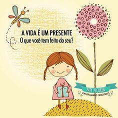 """""""A vida é um presente""""  #positividade #leidaatração #acredite #frase #frases  www.patypegorin.net"""
