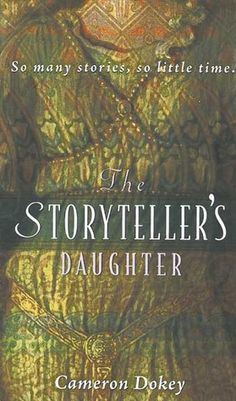 "The Storyteller's Daughter by Cameron Dokey.  Pinner writes:  ""A retelling of the story of Shahrazad from 'The Thousand and One Nights' from the Once Upon a Time series."""