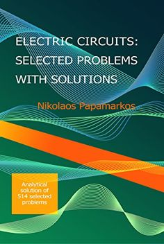 ELECTRIC CIRCUITS: SELECTED PROBLEMS WITH SOLUTIONS by [Papamarkos, Nikolaos]