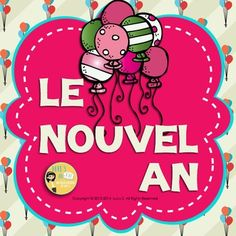French Le Nouvel An - Writing Prompts for the beginning of 2015 - français: get your students writing about the new year.