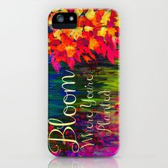 BLOOM Where You're PLANTED Floral iPhone 4 5 5s 5c 6 Cell Phone Case by EbiEmporium, Colorful Floral Fine Art Typography Whimsical Quote Flowers Garden #floral #flowers #art #fineart #colorful #rainbow #typography #quote #cellphone #phonecase #case #cover #iPhone