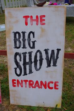 "Carnival ""The Big Show Entrance sign for Magic Birthday Party The Big Show Vintage Circus Party, Circus Theme Party, Circus Carnival Party, School Carnival, Carnival Wedding, Carnival Birthday Parties, Circus Birthday, Vintage Carnival, Circus Party Foods"