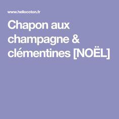 Chapon aux champagne & clémentines [NOËL]