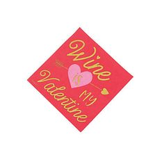 The perfect addition to a Valentine's Day party, these disposable napkins are printed with, Wine is my Valentine. You can set them near your refreshment . Friends Valentines Day, All Valentine Day, Valentines Day Party, Funny Valentine, Wine Ring, Beverage Napkins, Oriental Trading, Party Supplies, Beverages