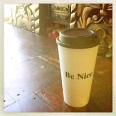 i think everybody needs one on the road  Be Nice on-the-go coffee tumbler