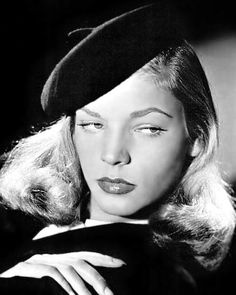 Lauren Bacall,what a babe...Rest in peace...