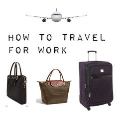 Outfit Posts: outfit posts: reader request - how to travel for business. An extremely helpful and informative article about how to pack for business trips. Love it!
