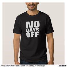 NO DAYS*-Men's Basic Dark T-Shirt
