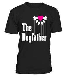 # The  Dogfather Dog Lover T-shirt .  Dogfather dog father fathers day funny humor dog humor funny dog great puppy puppies papa dad daddy pa pop dogs pooch doggy pup dogs rescue groomer breeds walker dogfather dog breed big brother tshirt Tee for Men Women.Awesome funny cool gift present for fathers day pun Retrievers Labrador German Shepherd Dogs Retrievers (Golden) Bulldogs Beagles French Bulldogs Poodles Rottweiler Yorkshire Terriers Boxers Pointers (German Shorthaired) Siberian Huskies…