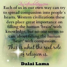 """...spread compassion into people's hearts."""