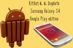 Samsung's Galaxy S4 Google Play edition has already begun getting Kitkat 4.4.3 update. Android 4.4.3 includes a vast number of bug fixes and enhancements that will improved the user experience for Android smartphone users.