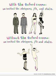 YES! I hate it when someone edits out my comma! With And Without The Oxford Comma