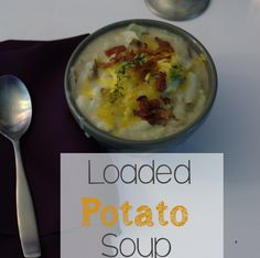Loaded Potato Soup, hidden vegetables making this a bit healthier