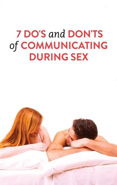 the 7 do's and don'ts of communicating during sex