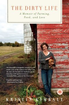 Bestseller books online The Dirty Life: A Memoir of Farming, Food, and Love Kristin Kimball  http://www.ebooknetworking.net/books_detail-1416551611.html