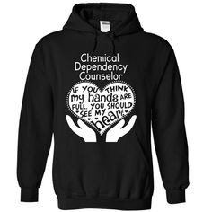 Chemical Dependency Counselor T Shirt, Hoodie, Sweatshirt