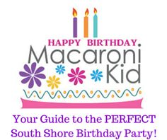 South Shore Birthday Party Guide | Macaroni Kid