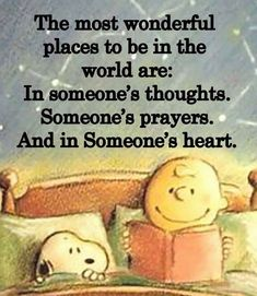 Snoopy and Charlie Brown: The most wonderful places to be in the world are: In someone's thoughts. And in Someone's heart. (Snoopy and Charlie in bed, reading. The Words, Cool Words, Phrase Cute, Great Quotes, Me Quotes, Funny Quotes, Snoopy Quotes Love, In Memory Quotes, So True Quotes