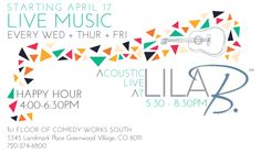 Coming April Acoustic Live at Lila B. Every Wednesday, Thursday, & Friday Thursday Friday, Wednesday, Greenwood Village, Live Happy, Acoustic, Lounge, Airport Lounge, Lounge Music, Living Room