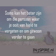 Heart Quotes, Wisdom Quotes, True Quotes, Qoutes, Lost Love Quotes, Down Quotes, Short Funny Quotes, Dutch Quotes, Life Quotes To Live By