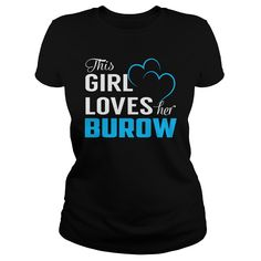 This Girl Loves Her BUROW Name Shirts #gift #ideas #Popular #Everything #Videos #Shop #Animals #pets #Architecture #Art #Cars #motorcycles #Celebrities #DIY #crafts #Design #Education #Entertainment #Food #drink #Gardening #Geek #Hair #beauty #Health #fitness #History #Holidays #events #Home decor #Humor #Illustrations #posters #Kids #parenting #Men #Outdoors #Photography #Products #Quotes #Science #nature #Sports #Tattoos #Technology #Travel #Weddings #Women