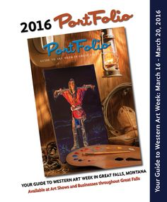 PortFolio Magazine is your Guide to Art Week in Great Falls, Montana Great Falls, Western Art, Montana, Westerns, Magazine, Warehouse, Newspaper