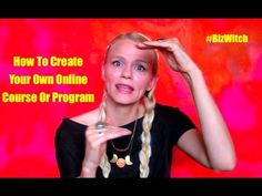 BiZ WiTCH : How To Create Your Own Online Course Or Program