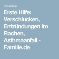 Erste Hilfe: Verschlucken, Entzündungen im Rachen, Asthmaanfall - Familie.de