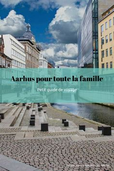 Aarhus en famille  Petit guide de voyage avec les enfants au Danemark Aarhus, Voyage Suede, Blog Voyage, Destinations, Europe, Mansions, House Styles, Road Trips, Alaska