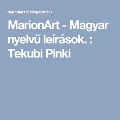 MarionArt - Magyar nyelvű leírások.  : Tekubi Pinki