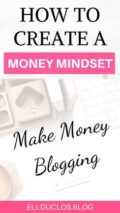 How to create a money mindset that makes you money as a blogger! How to make money blogging! #moneymindset #makemoneyblogging #bloggingtips #bloggingformoney #bloggingforbeginners #successmindset #successfulwomen
