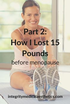 Weight gain can be side effect of menopause. I decided I better lose the 15 pounds I gained last year before menopause. This is how I did it. Part 2.