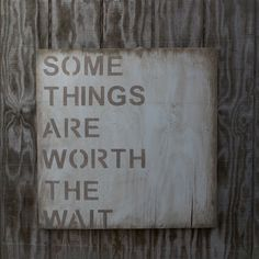 The ORIGINAL Some Things Are Worth The Wait - Wood Sign - Rustic - Nursery - Cottage - Modern. $119.00, via Etsy.