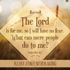 i will have no fear (Related Pins = http://www.pinterest.com/knowingjesus/pins/