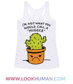 Show off your introverted and stand-offish nature with this plant lover's, succulent mom, cactus enthusiast's, anti-hugging shirt! Let the world know that you have a ZERO tolerance hugging policy.
