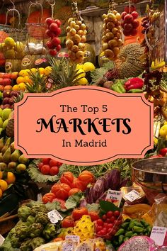 Visiting a local market is a great way to get an insight into the food traditions of a city. Check out our top 5 markets in Madrid that you'll want to see!